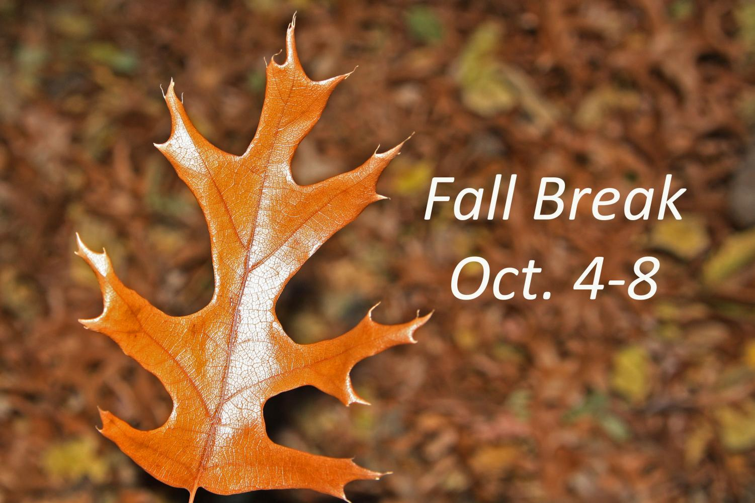 Fall break for students runs Oct. 4-8.