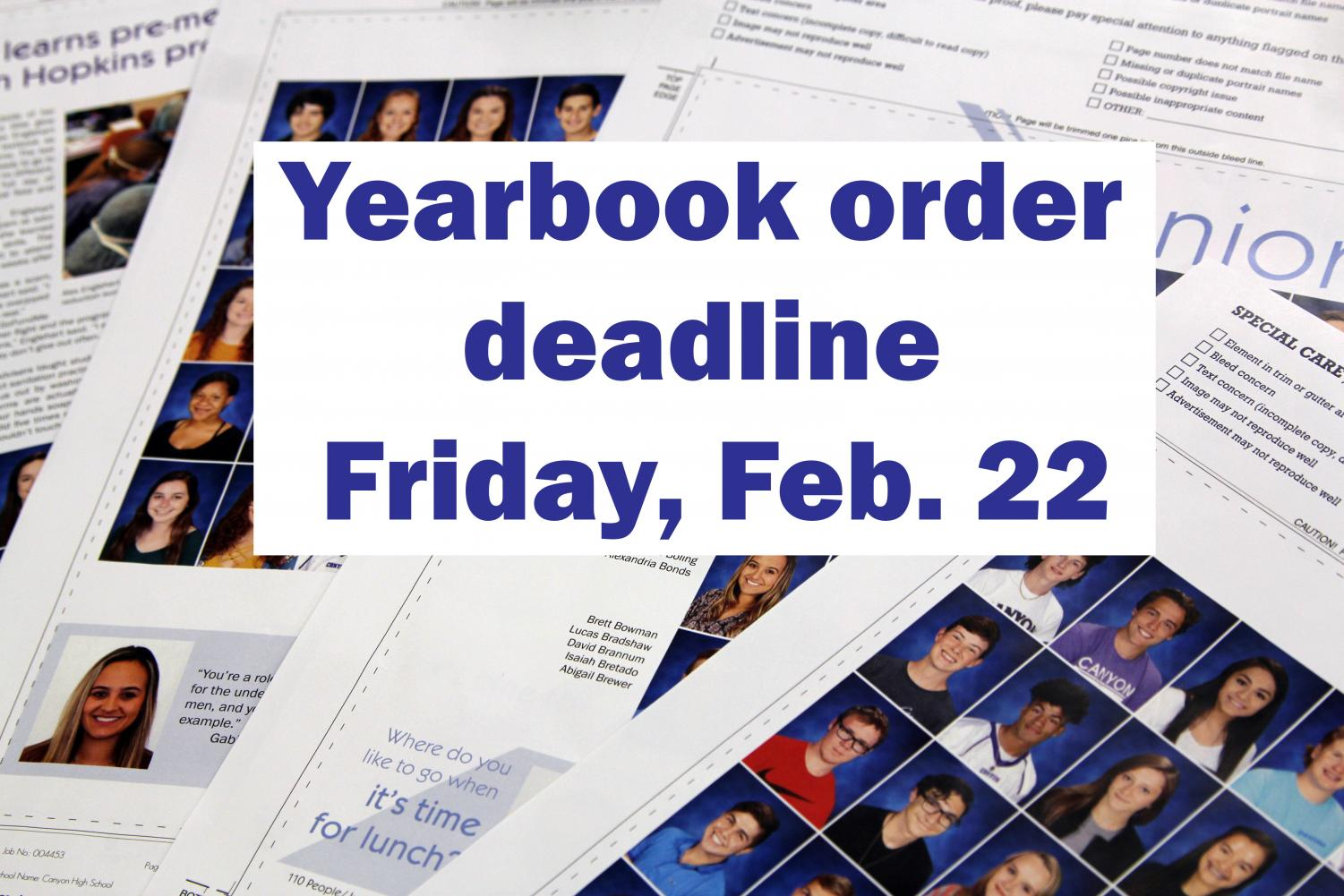 Students have through Feb. 22 to order a yearbook at jostensyearbooks.com.