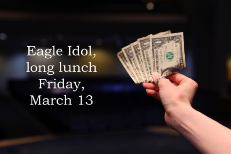 Students can pay $5 to their second period teacher to attend the Eagle Idol competition and have a long lunch.