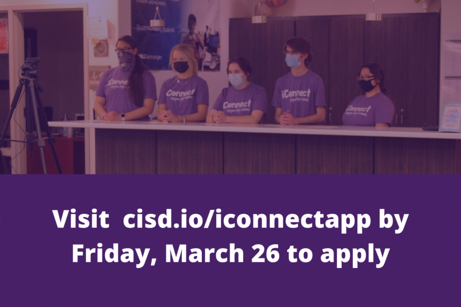 Students interesting in joining iConnect must apply by Friday, March 26. The application can be found in the appropriate grade level Google Classroom, or by visiting cisd.io/iconnectapp.