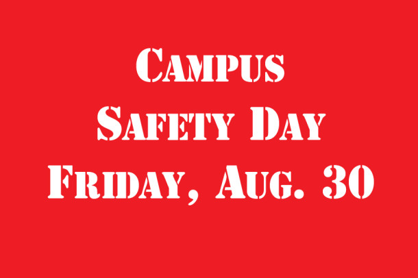 Safety Day Friday, campus changes affect procedures