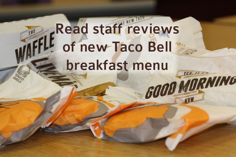 Excited to try Taco Bell's new breakfast menu, the staff ordered and sampled a selection of items Monday, March 31. Read the the full reviews in top stories.